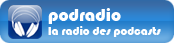 Podradio la radio des podcasts